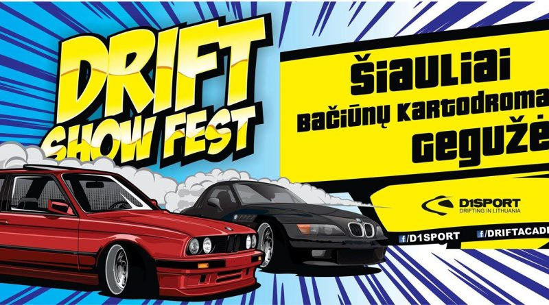 Drift Show Fest / Šiauliai / Bačiūnų kartadromas