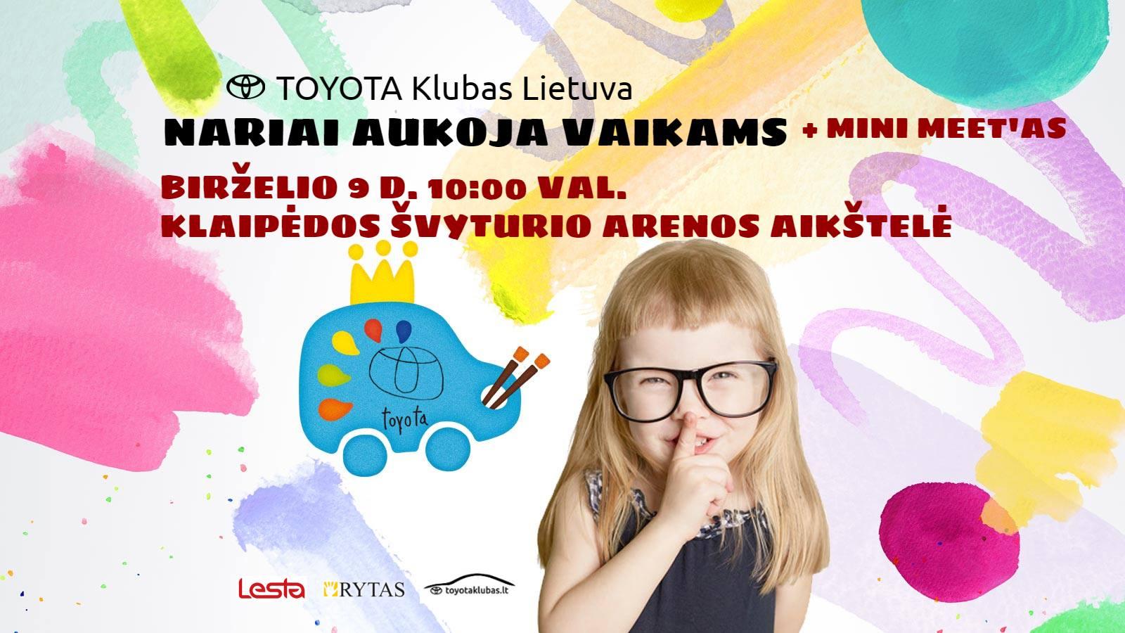 Aukok vaikams - TOYOTA Klubas Lietuva akcija