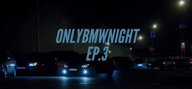 OnlyBmwNight EP.3