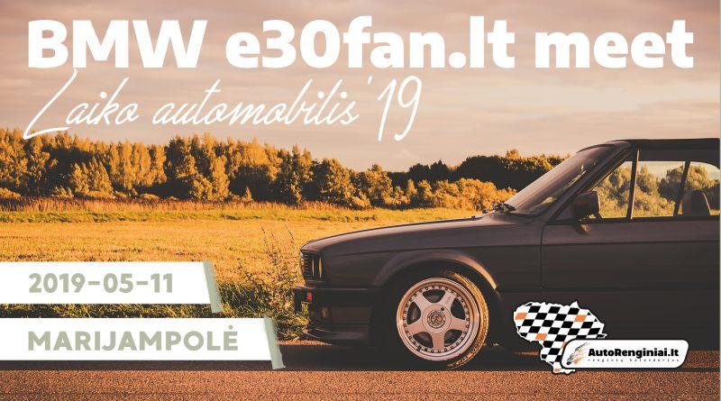 "BMW e30fan.lt meet ""Laiko automobilis'19"""