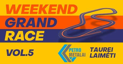 Weekend Grand Race Vol.5