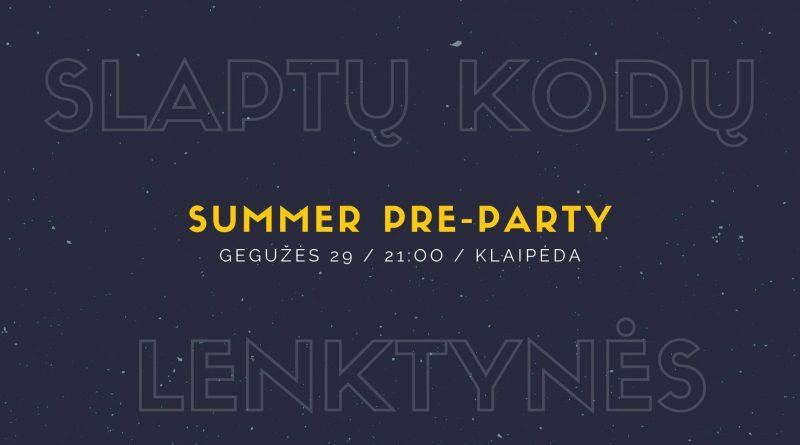 Slaptų kodų lenktynės SUMMER PRE-PARTY!